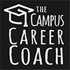 "Image of the phrase ""The Campus Career Coach,"" as written on a chalkboard, with a drawing of a mortarboard."