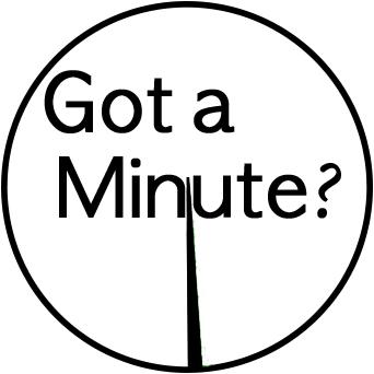Got a Minute
