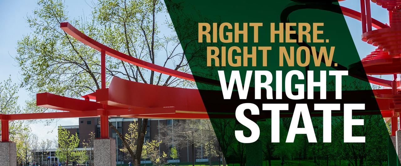 Right Here. Right Now. Wright State.
