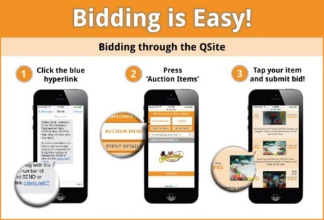 graphic that depicts Bidding through the qsite 1. Tap on the link in the text message you received from Qtego. 2. Tap Auction Items. 3. Tap your item and submit your bid.